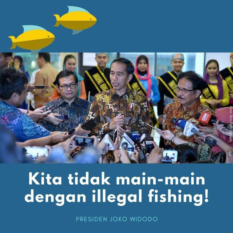 Presiden Jokowi: Kita Tidak Main-main Dengan Illegal Fishing